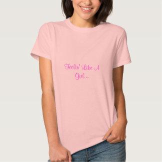"""""""Feelin"""" como una camiseta de la muñeca de Girl"""