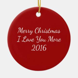 Felices Navidad te amo más 2016 Adorno Navideño Redondo De Cerámica