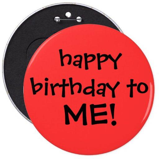 "¡""feliz cumpleaños a MÍ! ""botón Chapa Redonda 15 Cm"