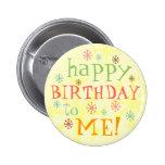 feliz cumpleaños a mí botón de la insignia pins