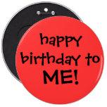 "¡""feliz cumpleaños a MÍ! ""botón Pin"