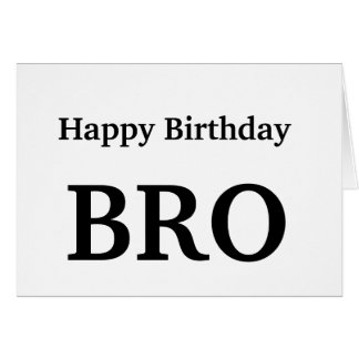 Feliz cumpleaños Bro, tarjeta de felicitación de