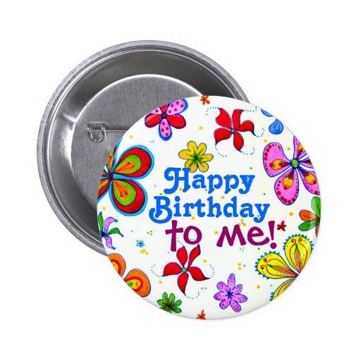 Feliz cumpleaños de las flores grandes a mí botón pin