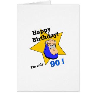 ¡Feliz cumpleaños! Soy SOLAMENTE 90 Tarjeta De Felicitación