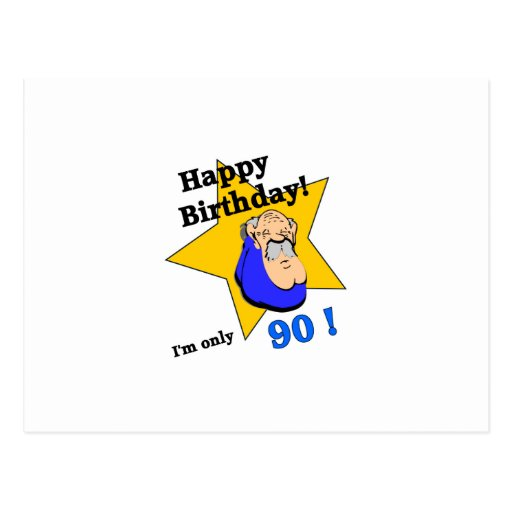 ¡Feliz cumpleaños! Soy SOLAMENTE 90 Postales