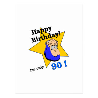 ¡Feliz cumpleaños! Soy SOLAMENTE 90 Postal