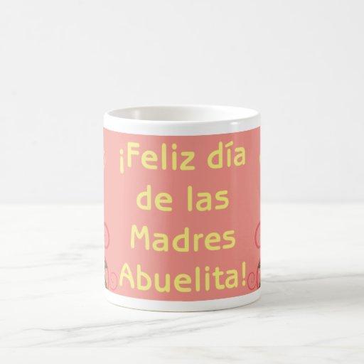 ¡¡Feliz Día de las Madres Abuelita! Tazas De Café