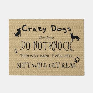 Felpudo Los perros locos vivos aquí no golpean la estera