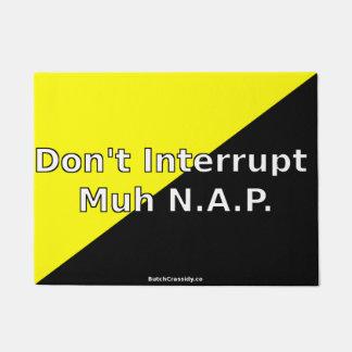 Felpudo No interrumpa la estera de puerta de Muh N.A.P.