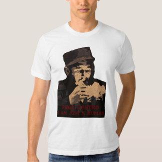 Fidel Castro soy solamente un ser humano Camisas