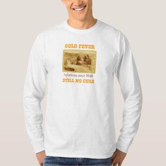 """""""Fiebre del oro - todavía ninguna curación"""" - Camiseta"""