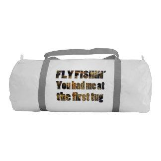Fishin de la mosca usted me tenía en la primera bolsa de deporte