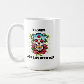 Flores para el muerto = Flores para los Muertos Taza Clásica
