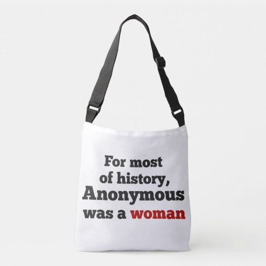 For most of history, Anonymous was a woman Bolsa Cruzada