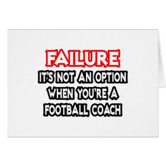 Fracaso… no un entrenador de fútbol de la opción… felicitaciones