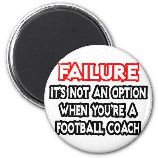 Fracaso… no un entrenador de fútbol de la opción… iman de frigorífico