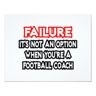 Fracaso… no un entrenador de fútbol de la opción… invitación 10,8 x 13,9 cm