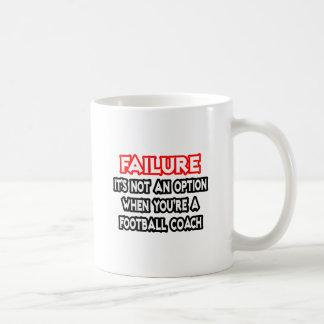 Fracaso… no un entrenador de fútbol de la opción… tazas de café