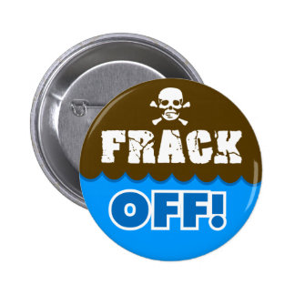 ¡FRACK APAGADO! - el fracking/contaminación/activi Pin