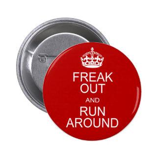 Freak hacia fuera y corra alrededor chapa redonda de 5 cm