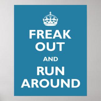 Freak hacia fuera y corra alrededor póster