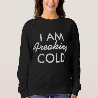 Freaking frío sudadera