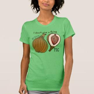 Fruta con actitud - no doy un higo del vuelo camiseta