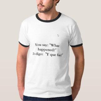 """¿""""fue del que de y? """" camisetas"""