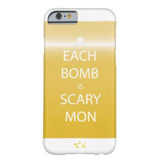Funda Barely There iPhone 6 Cada bomba es caso asustadizo del iPhone de lunes