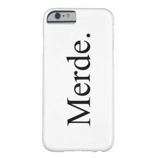 Funda Barely There iPhone 6 Caja del teléfono de Merde Iphone 6/6s para los