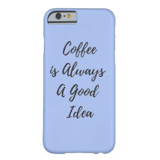 Funda Barely There iPhone 6 El café es siempre una caja azul del iphone 6/6S