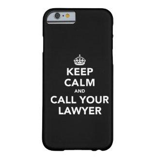 Funda Barely There iPhone 6 Guarde la calma y llame a su abogado