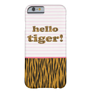 Funda Barely There iPhone 6 ¡Hola tigre! Caso del iPhone rosado de las rayas y