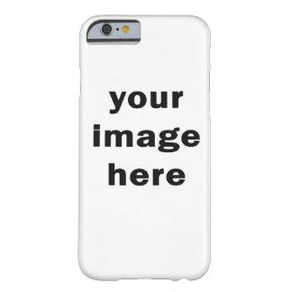 Funda Barely There iPhone 6 imagen del youe aquí