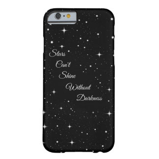 Funda Barely There iPhone 6 Las estrellas no pueden brillar sin oscuridad