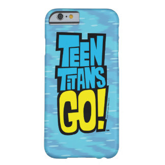 Funda Barely There iPhone 6 ¡Los titanes adolescentes van! logotipo del |