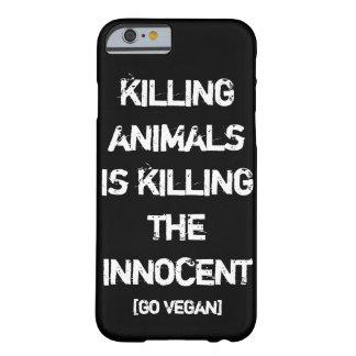 Funda Barely There iPhone 6 Matar a animales es matar al inocente [va el