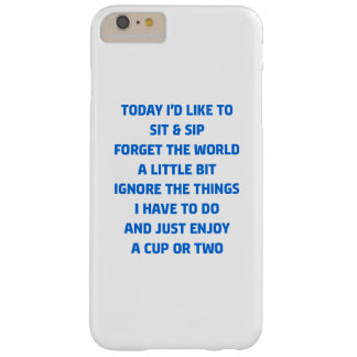 Funda Barely There iPhone 6 Plus quisiera hoy sentarme y sorber
