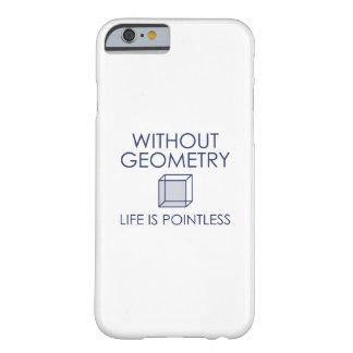 Funda Barely There iPhone 6 Sin geometría la vida es insustancial