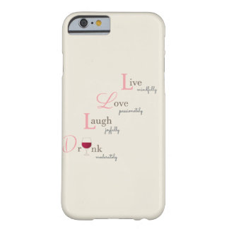 Funda Barely There iPhone 6 Vino vivo de la risa y de la bebida del amor