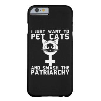 Funda Barely There Para iPhone 6 Acaricie los gatos y el choque el patriarcado -