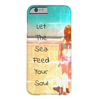 Funda Barely There Para iPhone 6 Deje el mar alimentar su caso de Iphone del alma