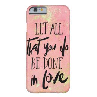 Funda Barely There Para iPhone 6 Deje todos que le hacen en cristiano del amor