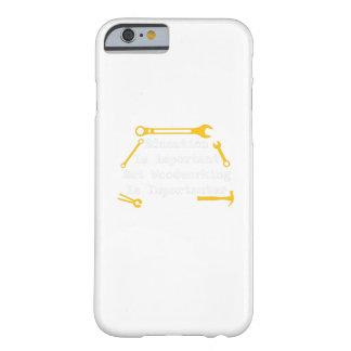Funda Barely There Para iPhone 6 La carpintería es regalo del carpintero de