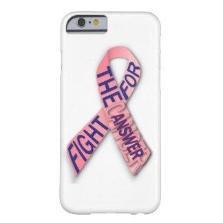 Funda Barely There Para iPhone 6 Lucha para la respuesta (al cáncer)