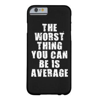 Funda Barely There Para iPhone 6 Palabras de motivación - la media es la cosa peor