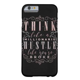 Funda Barely There Para iPhone 6 Piense como una prisa del millonario como usted es