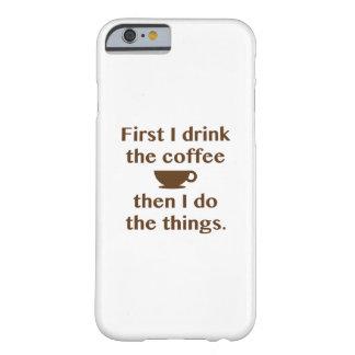 Funda Barely There Para iPhone 6 Primero bebo el café