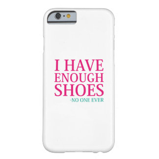 Funda Barely There Para iPhone 6 Tengo bastantes zapatos