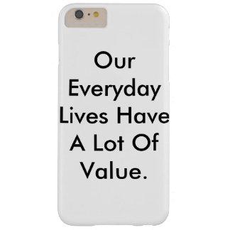 Funda Barely There Para Phone 6 Plus el caso del iPhone que dice nuestras vidas tiene